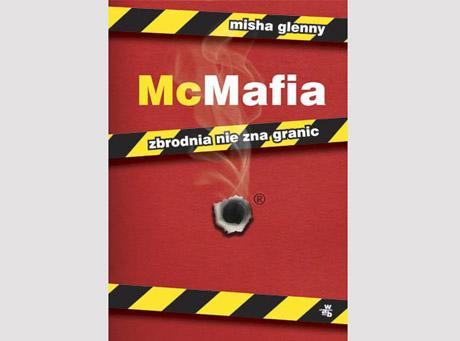 McMafia według Mishy Glenny\'ego