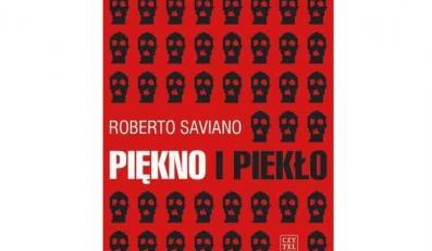 """Robert Saviano, """"Piękno i Piekło"""""""