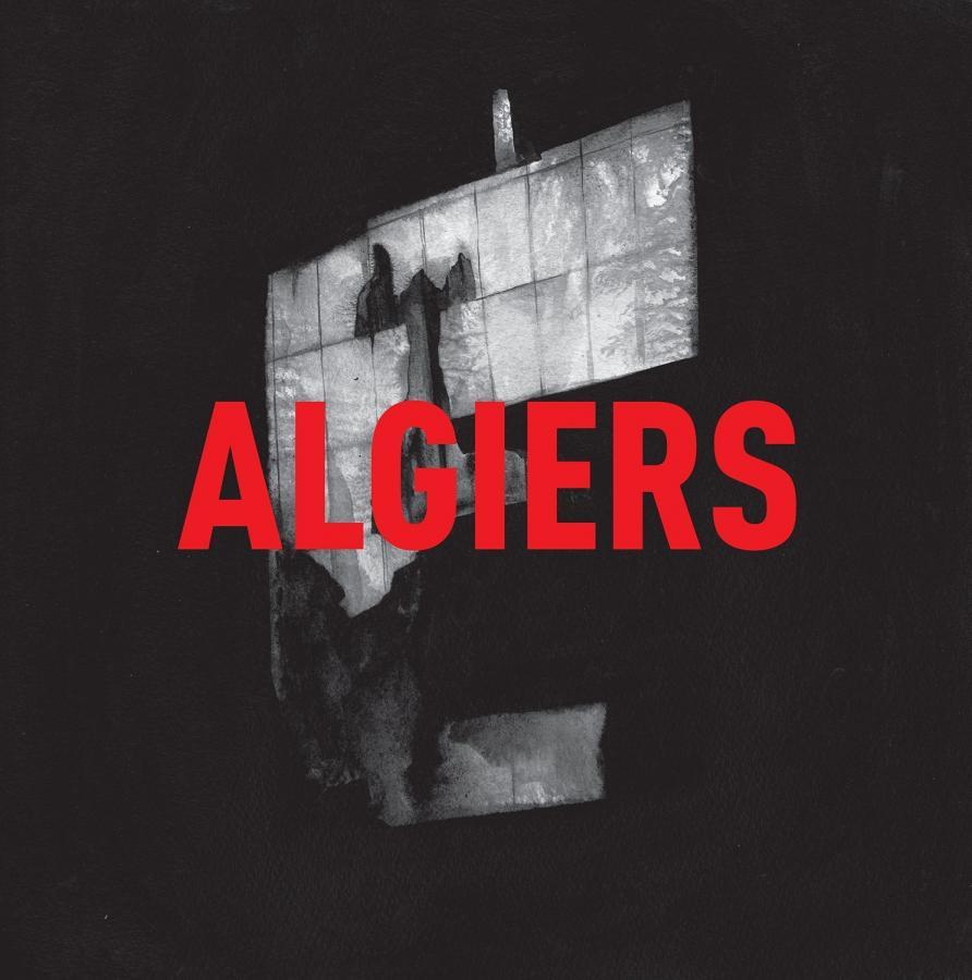 "1. ""Algiers"" – Algiers"